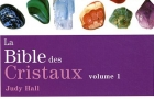 La bible des cristaux : Volume 1 de Judy Hall (2009)